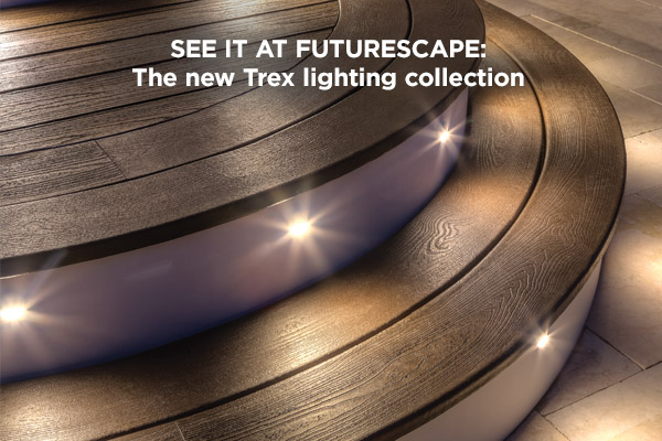 See new Trex lighting at FutureScape
